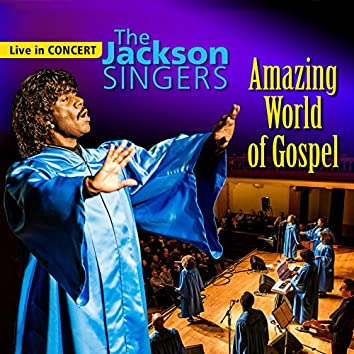 Amazing World of Gospel (Live in Concert)