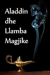 Aladdin Dhe Llamba Magjike: Aladdin and the Magic Lamp, Albanian Edition