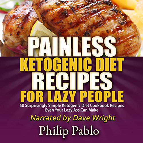Painless Ketogenic Diet Recipes for Lazy People audiobook cover art