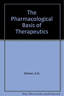 Pharmacological basis of therapeutics, 7th Edition
