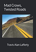 Mad Crows, Twisted Roads