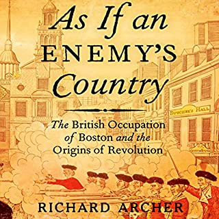 As If an Enemy's Country: The British Occupation of Boston and the Origins of Revolution cover art