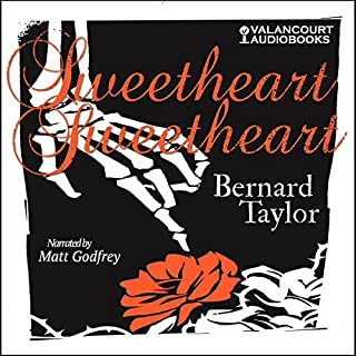 Sweetheart, Sweetheart                   By:                                                                                                                                 Bernard Taylor                               Narrated by:                                                                                                                                 Matt Godfrey                      Length: 10 hrs and 10 mins     10 ratings     Overall 3.9