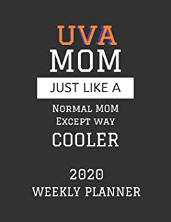UVA Mom Weekly Planner 2020: Except Cooler UVA Mom Gift For Woman | Weekly Planner Appointment Book Agenda Organizer For 2020 | University of Virginia ... To Do List & Notes Sections | Calendar Views