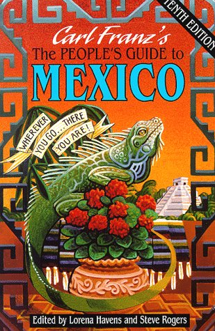 Image OfThe People's Guide To Mexico: Wherever You Go-- There You Are (10th Ed)