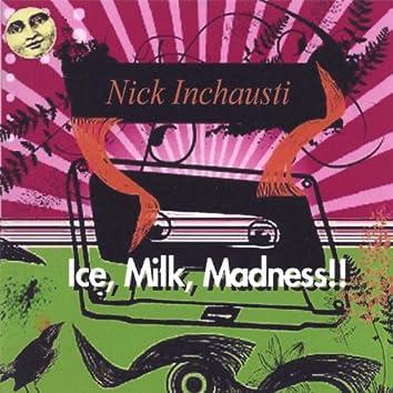 Ice, Milk, Madness!