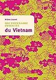 Dictionnaire insolite du Vietnam