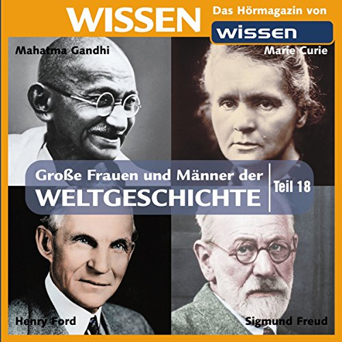 Große Frauen und Männer der Weltgeschichte (Teil 18) audiobook cover art