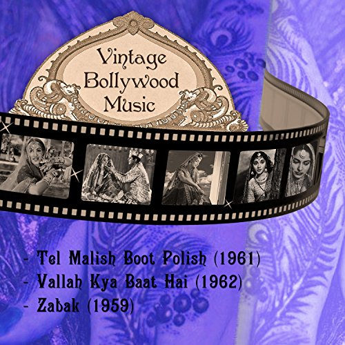 Vintage Bollywood Music: Tel Malish Boot Polish (1961), Vallah Kya Baat Hai...