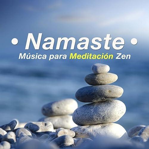 Namaste - Musica para Meditacion Zen