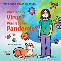 Wir Kinder wollen es wissen: Was ist ein Virus? Was ist eine Pandemie?