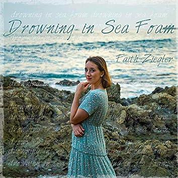 Drowning in Sea Foam