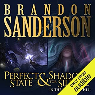 Shadows for Silence in the Forests of Hell & Perfect State                   By:                                                                                                                                 Brandon Sanderson                               Narrated by:                                                                                                                                 Christian Rummel,                                                                                        Kate Reading                      Length: 4 hrs and 11 mins     46 ratings     Overall 4.6