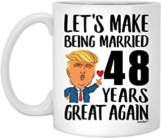 Happy 48th Anniversary Wedding Gifts For Men Women, Make 48 Year of Being Married Greatst Again Coffee Mug Funny White 11oz
