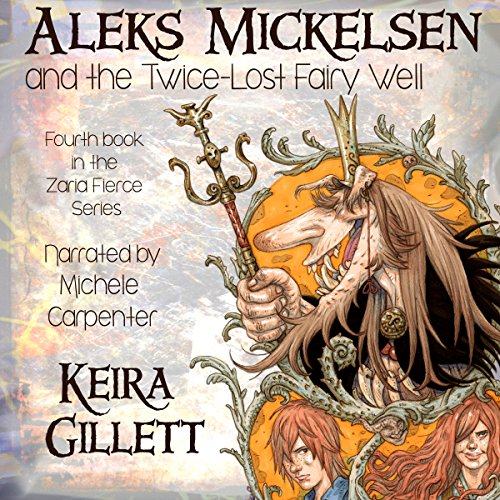 Aleks Mickelsen and the Twice-Lost Fairy Well audiobook cover art