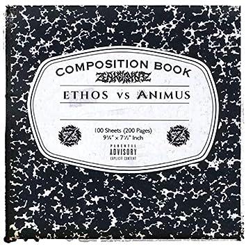Ethos vs. ANiMUS