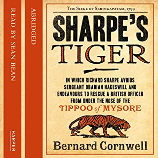 Sharpe's Tiger                   By:                                                                                                                                 Bernard Cornwell                               Narrated by:                                                                                                                                 Sean Bean                      Length: 2 hrs and 45 mins     30 ratings     Overall 4.5