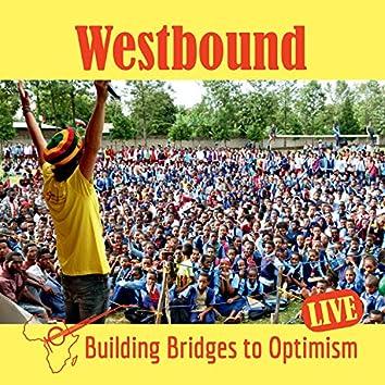 Building Bridges to Optimism (Live)