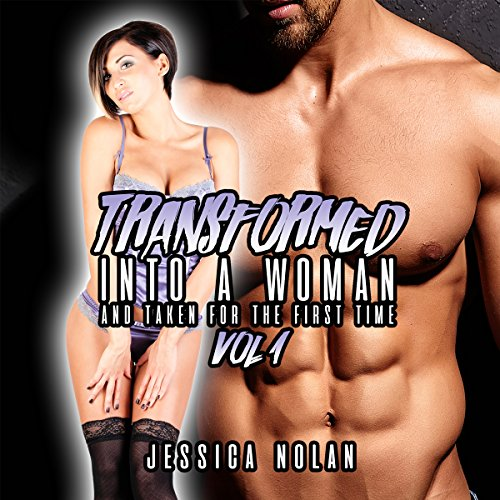 Transformed into a Woman and Taken for the First Time: Vol. 1 audiobook cover art