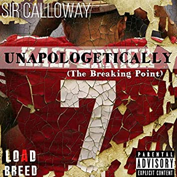 Unapologetically (The Breaking Point)