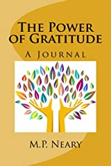 The Power of Gratitude: A Journal: Your Mindful Journey to a Happier Life ( A 100 Day Challenge) Broché