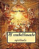 Il combattimento spirituale: Lorenzo Scupoli (Italian Edition)