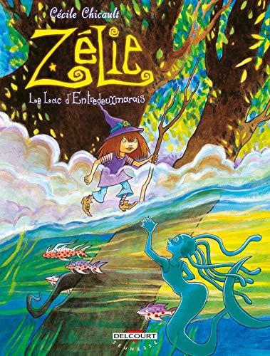 Zélie, tome 3 : Le Lac d'Entredeuxmarais