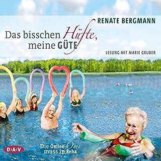 Das bisschen Hüfte, meine Güte     Die Online-Omi muss in Reha              Autor:                                                                                                                                 Renate Bergmann                               Sprecher:                                                                                                                                 Marie Gruber                      Spieldauer: 4 Std. und 17 Min.     201 Bewertungen     Gesamt 4,6