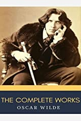 Complete Works of Oscar Wilde Kindle Edition