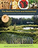 The Resilient Farm and Homestead: An Innovative Permaculture and Whole...