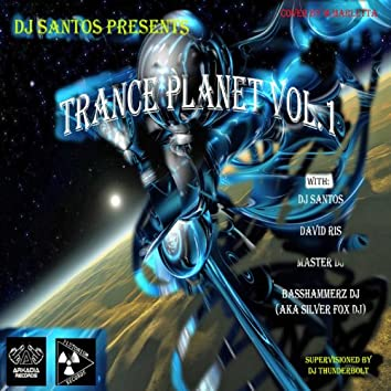 Trance Planet Vol.1 (Selected by DJ Santos - Supervisioned by DJ Thunderbolt)