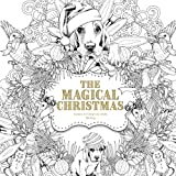 The Magical Christmas: Creative Art Therapy For Adults (Creative Colouring Books For Grown-Ups) (Volume 3)