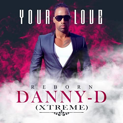 Your Love (Bachata Version) by Danny-D (Xtreme) on Amazon