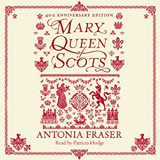 Mary Queen of Scots                   By:                                                                                                                                 Antonia Fraser                               Narrated by:                                                                                                                                 Patricia Hodge                      Length: 6 hrs and 39 mins     92 ratings     Overall 4.7