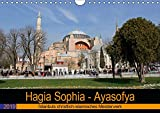 Hagia Sophia - Ayasofya. Istanbuls christlich-islamisches Meisterwerk (Wandkalender 2019 DIN A4 quer): Weltkulturerbe Hagia Sophia (Monatskalender, 14 Seiten ) (CALVENDO Orte) - Claus Liepke