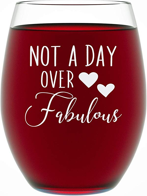 Birthday Gifts For Women Not A Day Over Fabulous 15 Oz Stemless Birthday Wine Glass Tumbler Milestone Birthday Gifts For Mom Or Wife By Funny Bone Products
