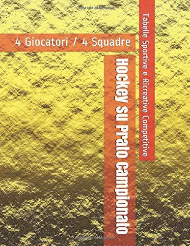 Hockey su Prato Campionato - 4 Giocatori / 4 Squadre - Tabelle Sportive e Ricreative Competitive
