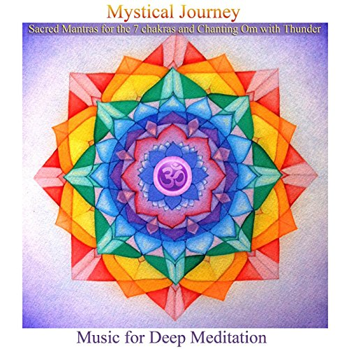 Mystical Journey: Sacred Mantras For The 7 Chakras &Amp; Chanting Om With Thunder (Bonus Track Version)