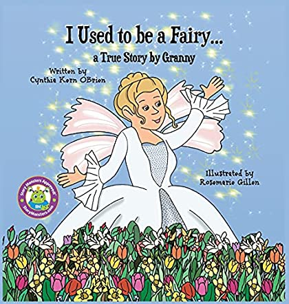 I Used to be a Fairy... a true story told by Granny