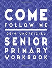 Come Follow Me 2019 Unofficial Senior Primary Workbook: LDS Scripture Word Searches, Crosswords, Mazes, Cryptograms, Coloring Pages