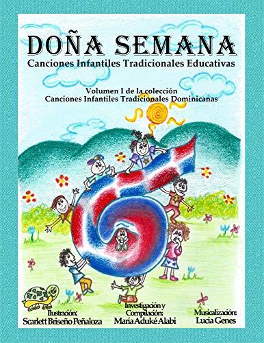 Doña Semana: Canciones Infantiles Tradicionales Educativas (Canciones Infantiles Tradicionales Dominicanas nº 1) (Spanish Edition)