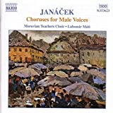 Choruses for Male Voices by JANACEK (2001-07-17)