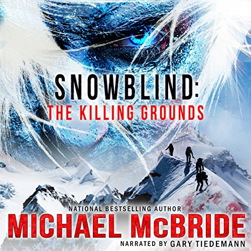 Snowblind II     The Killing Grounds              By:                                                                                                                                 Michael McBride                               Narrated by:                                                                                                                                 Gary Tiedemann                      Length: 3 hrs and 31 mins     81 ratings     Overall 4.2