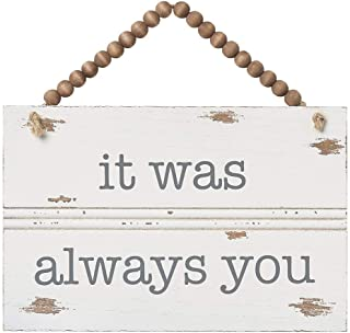 Collins Painting Rustic Wall Sign with Beaded Hanger (It was Always You)