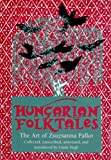 Hungarian Folktales: The Art of Zsuzsanna Palko (World Folktale Library)