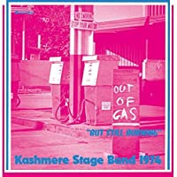 Out Of Gas But Still Burning by KASHMERE STAGE BAND (2016-02-03)