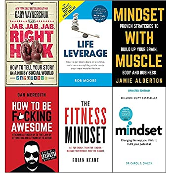 Jab jab jab right hook life leverage mindset with muscle how to be fucking awesome fitness mindset and mindset carol dweck 6 books collection set