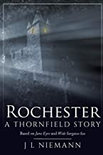 Rochester: A Thornfield Story: Based on Jane Eyre and Wide Sargasso Sea
