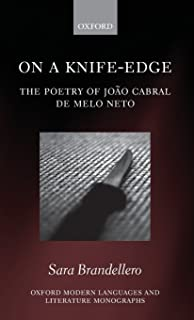On a Knife-Edge: The Poetry of João Cabral de Melo Neto