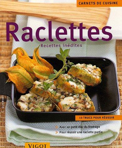 Raclettes : Recettes inédites